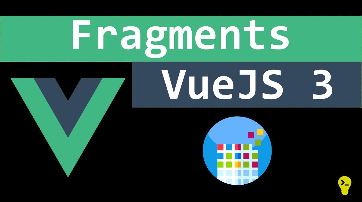 fragments vue 3